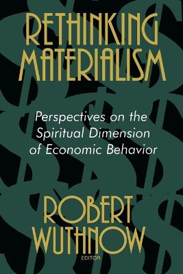 Rethinking Materialism by Robert Wuthnow
