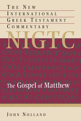 Gospel of Matthew: A Commentary on the Greek Text by John Nolland
