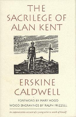 Sacriledge of Alan Kent by Erskine Caldwell