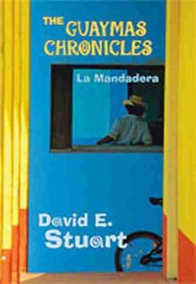 Guaymas Chronicles by David E. Stuart