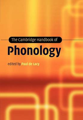 The Cambridge Handbook of Phonology by Paul de Lacy