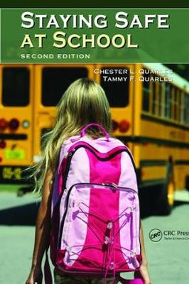 Staying Safe at School, Second Edition by Chester L. Quarles