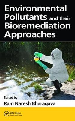 Environmental Pollutants and their Bioremediation Approaches book