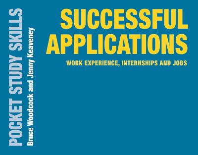 Successful Applications: Work Experience, Internships and Jobs by Bruce Woodcock