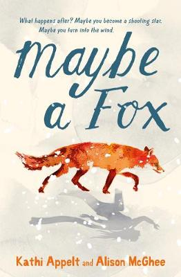 Maybe a Fox by Alison McGhee