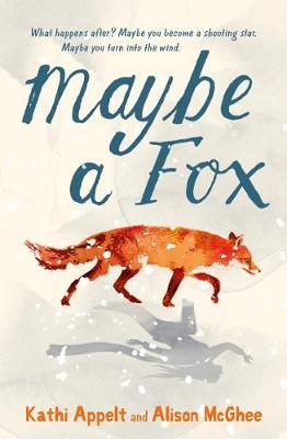 Maybe a Fox by Alison McGhee