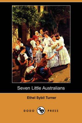 Seven Little Australians (Dodo Press) by Ethel Sybil Turner