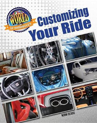 The World of Automobiles: Customizing Your Ride by Norm Geddis