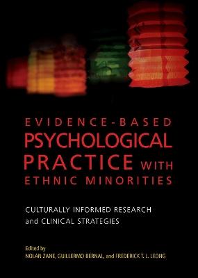 Evidence-Based Psychological Practice With Ethnic Minorities by Nolan Zane