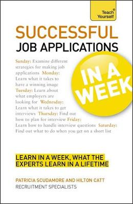 Successful Job Applications in a Week: Teach Yourself by Patricia Scudamore