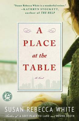 A Place at the Table: A Novel by Susan Rebecca White