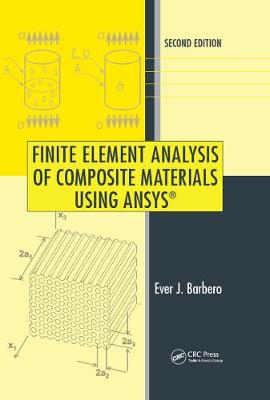 Finite Element Analysis of Composite Materials Using ANSYS (R), Second Edition by Ever J. Barbero