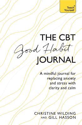 CBT Good Habit Journal by Christine Wilding