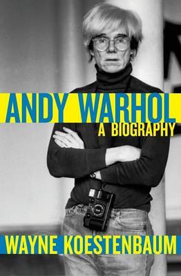 Andy Warhol by Wayne Koestenbaum