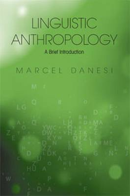 Linguistic Anthropology by Marcel Danesi