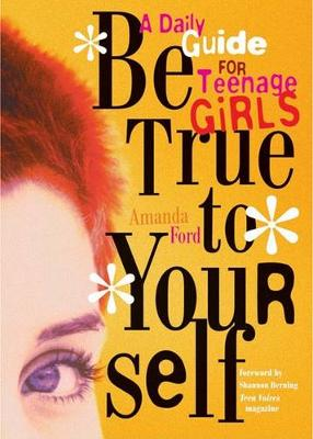 Be True to Yourself by Amanda Ford