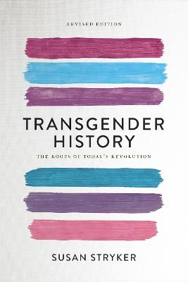 Transgender History (Second Edition) by Susan Stryker