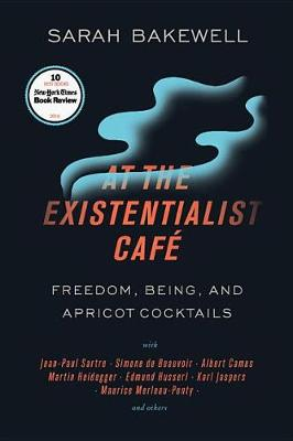 At the Existentialist Cafe by Sarah Bakewell