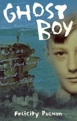 Ghost Boy by Felicity Pulman