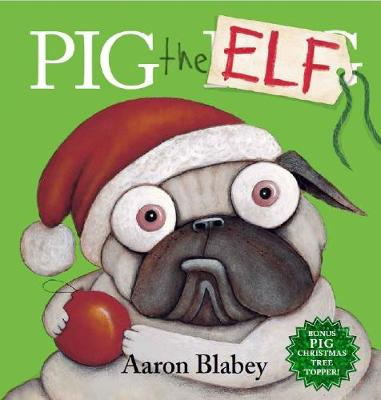 Pig the Elf (with Tree Topper) book