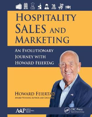 Hospitality Sales and Marketing: An Evolutionary Journey with Howard Feiertag by Howard Feiertag