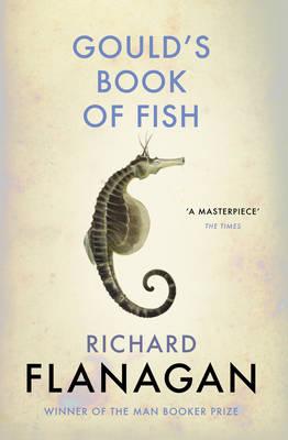 Gould's Book of Fish by Richard Flanagan