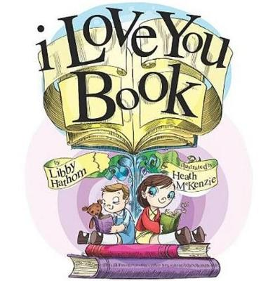 I Love You Book by Libby Hathorn