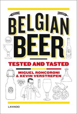 Belgian Beer: Tested and Tasted by Miguel Roncoroni