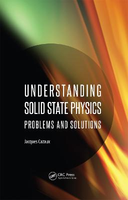 Understanding Solid State Physics by Jacques Cazaux