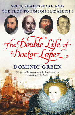 Double Life Of Doctor Lopez by Dominic Green