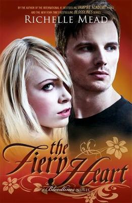 The Fiery Heart: Bloodlines Book 4 by Richelle Mead