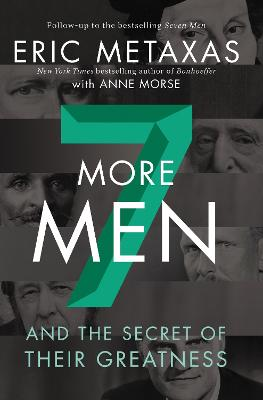 Seven More Men: And the Secret of Their Greatness book