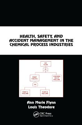 Health, Safety, and Accident Management in the Chemical Process Industries: A Complete Compressed Domain Approach by Ann Marie Flynn