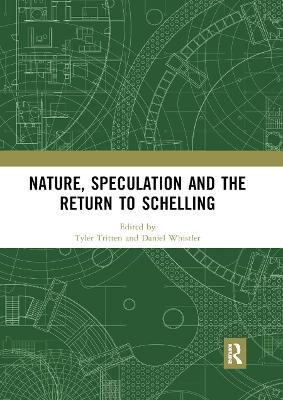 Nature, Speculation and the Return to Schelling by Tyler Tritten