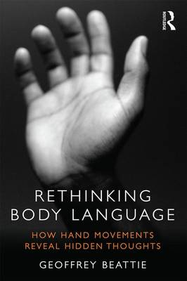 Rethinking Body Language by Geoffrey Beattie