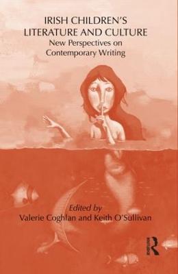 Irish Children's Literature and Culture by Keith O'Sullivan