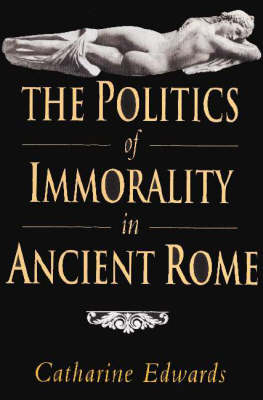Politics of Immorality in Ancient Rome book