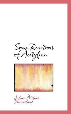 Some Reactions of Acetylene by Julius Arthur Nieuwland