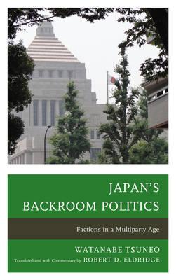 Japan's Backroom Politics by Robert D. Eldridge