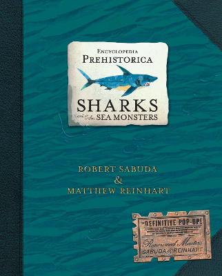 Encyclopedia Prehistorica Sharks and Other Sea Monsters by Matthew Reinhart