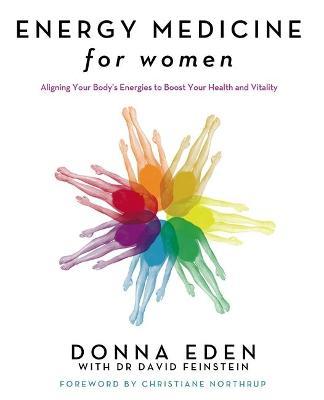 Energy Medicine For Women by Donna Eden