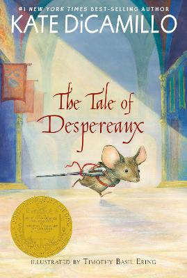 Tale of Despereaux: Being the Story of a Mouse, a Princess, Some Soup, and a Spool of Thread by Kate DiCamillo