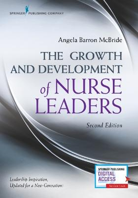 The Growth and Development of Nurse Leaders book