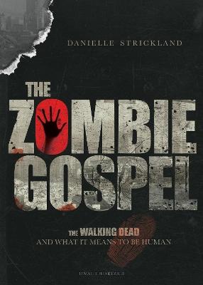 The Zombie Gospel by Danielle J Strickland