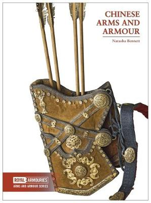 Chinese Arms and Armour by Natasha Bennett