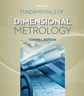 Fundamentals of Dimensional Metrology by Connie Dotson