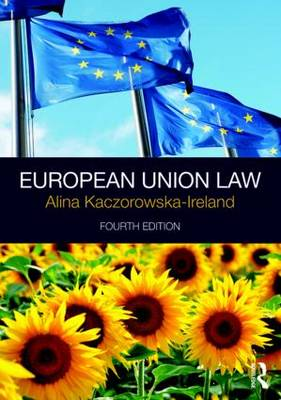 European Union Law by Alina Kaczorowska-Ireland
