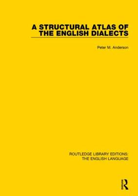 A Structural Atlas of the English Dialects by Peter Anderson