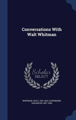 Conversations with Walt Whitman by ,Walt Whitman