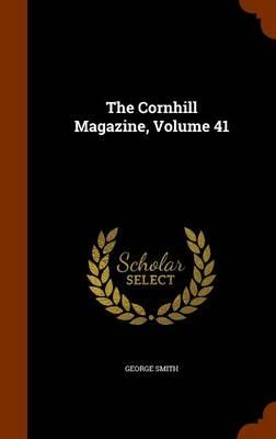 Cornhill Magazine, Volume 41 by George Smith